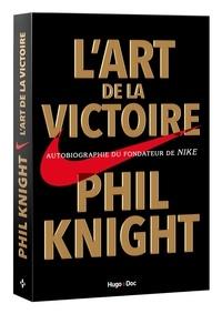 L'art de la victoire- Autobiographie du fondateur de Nike - Phil Knight pdf epub
