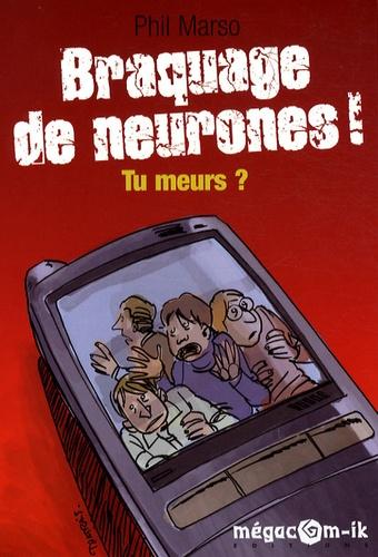Phil Marso - Braquage de neurones ! Tu meurs ?.