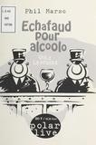 Phil Marso - Échafaud pour alcoolo (2) : Le Procès.