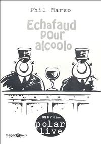 Phil Marso - Echafaud pour alcoolo.