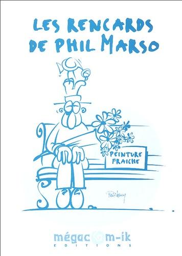 Phil Marso - Les rencards de Phil Marso.