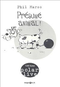 Phil Marso - Présumé animal !.