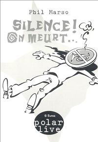 Phil Marso - Silence ! On meurt... - ...