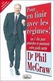 Phil McGraw - Pour en finir avec les régimes ! - Les 7 clés pour atteindre et maintenir votre poids santé.