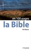 Phil Moore - La Bible en 100 pages.