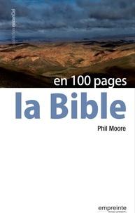 Phil Moore - La Bible en 100 pages.