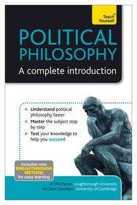 Phil Parvin et Clare Chambers - Political Philosophy: A Complete Introduction: Teach Yourself.