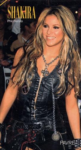 Phil Rando - Shakira - L'ange de Colombie.