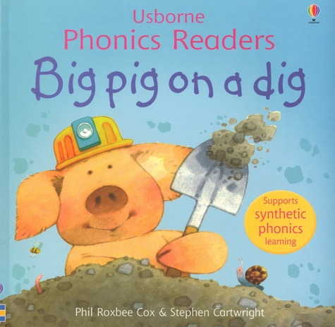 Phil Roxbee Cox et Stephen Cartwright - Big Pig On A Dig.