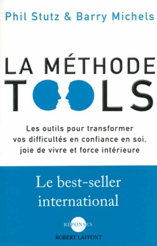 La méthode Tools. Les outils pour transformer vos difficultés en confiance en soi, joie de vivre et force intérieure
