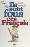Phil Woods et  Pic - Ils sont fous ces Français.
