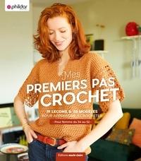 Phildar - Mes premiers pas au crochet - 12 leçons & 31 modèles pour apprendre à crocheter - Pour femme du 34 au 52.
