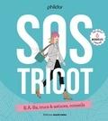 Phildar - SOS tricot - B.A.-Ba, trucs & actuces, conseils.