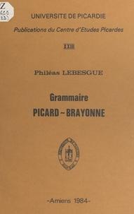 Philéas Lebesgue et René Debrie - Grammaire picard-brayonne.