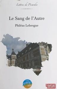 Philéas Lebesgue et Jean-Pierre Steckiewiez - Le sang de l'autre.