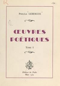 Philéas Lebesgue et Anatole Devarenne - Œuvres poétiques (1).
