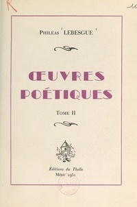 Philéas Lebesgue - Œuvres poétiques (2).