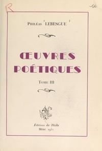 Philéas Lebesgue - Œuvres poétiques (3).