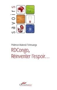 Philémon Mukendi-Tshimuanga - RDCongo - Réinventer l'espoir....
