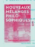 Philibert Damiron et Théodore Jouffroy - Nouveaux mélanges philosophiques.