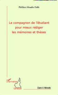 Philibert Moudio Dalle - Le compagnon de l'étudiant pour mieux rédiger les mémoires et thèses.