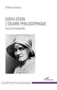 Philibert Secretan - Edith Stein, l'oeuvre philosophique - Une vue d'ensemble.