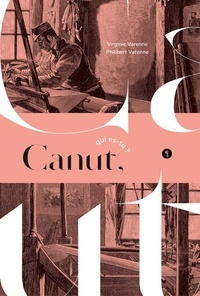 Philibert Varenne et Virginie Varenne - Canut, qui es-tu ?.