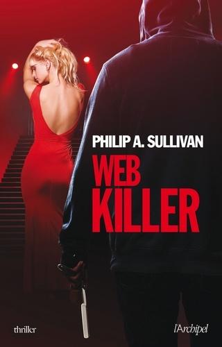 Philip-A Sullivan - Web killer.