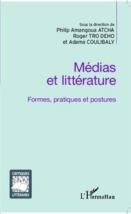 Philip Amangoua Atcha et Roger Tro Dého - Médias et littérature - Formes, pratiques et postures.