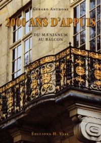 Philip Anthony et Gérard Anthony - 2000 ans d'appui - Du maenianum au balcon.