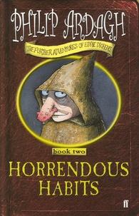 Philip Ardagh - Horrendous Habits.
