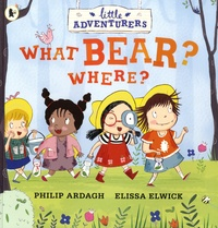 Philip Ardagh et Elissa Elwick - What Bear? Where?.