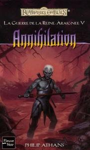 Philip Athans - La Guerre de la Reine-Araignée Tome 5 : Annihilation.