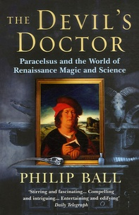 Philip Ball - The Devil's Doctor.