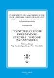 Philip Benedict et Hugues Daussy - L'identité huguenote - Faire mémoire et écrire l'histoire (XVIe-XXIe siècle).