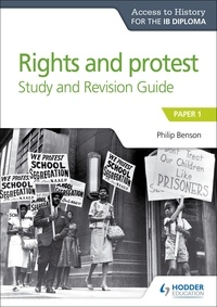 Philip Benson - Access to History for the IB Diploma Rights and protest Study and Revision Guide - Paper 1.