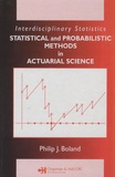 Philip Boland - Statistical and Probabilistic Methods in Actuarial Science.
