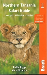 Philip Briggs et Chris McIntyre - Northern Tanzania - Safari Guide. Serengeti - Kilimanjaro - Zanzibar.