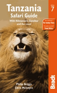 Philip Briggs - Tanzania Safari Guide - With Kilimanjaro, Zanzibar and the Coast.