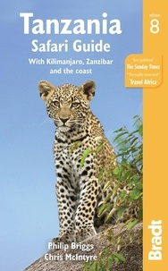 Philip Briggs et Chris McIntyre - Tanzania - Safari Guide with Kilimanjaro, Zanzibar and the coast.