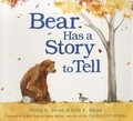 Philip-C Stead et Erin-E Stead - Bear Has a Story to Tell.