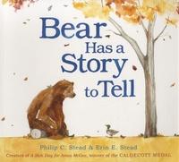 Philip-C Stead et Erin-E Stead - Bear Has a Story to Tell.