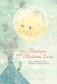 Philip-C Stead - Une musique pour Madame Lune.