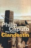 Philip Caputo - Clandestin.