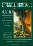 Philip Carr-Gomm et Stephanie Carr-Gomm - L'oracle druidique des plantes - Travailler avec la flore magique de la tradition druidique.