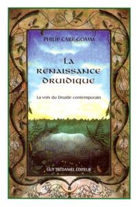 La renaissance druidique. La voix du druide contemporain - Philip Carr-Gomm |