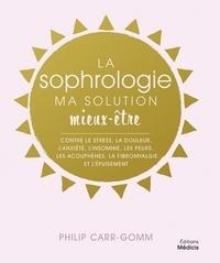 Philip Carr-Gomm - La sophrologie - Ma solution mieux-être.