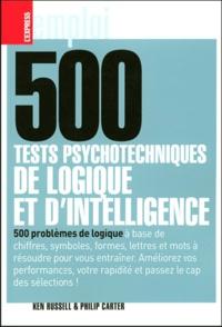 Philip Carter et Ken Russell - 500 tests psychotechiques de logique et d'intelligence.
