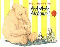 Philip Christian Stead et Erin-E Stead - A-A-A-A-Atchoum !.