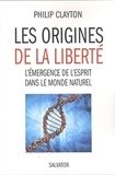 Philip Clayton - Les origines de la liberté - L'émergence de l'esprit dans le monde naturel.